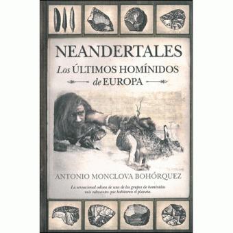"""""""Neandertales: Los últimos homínidos de Europa"""" de Antonio Monclova Bohórquez   historian: people and cultures   Scoop.it"""