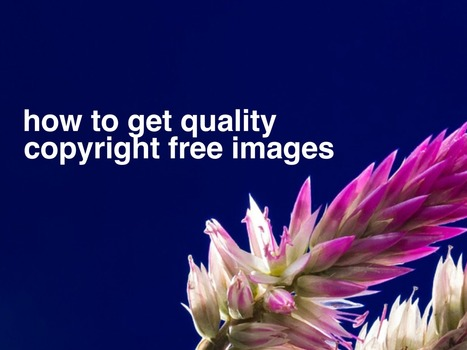 How to get quality copyright free images | idevices for special needs | Scoop.it
