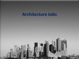 Architectural Jobs: Where your Passion Meets The Reality   CreativeJobsCentral   Creative Jobs Central   Scoop.it