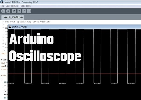 Arduino - Poor Man's Oscilloscope | Arduino, Netduino, Rasperry Pi! | Scoop.it