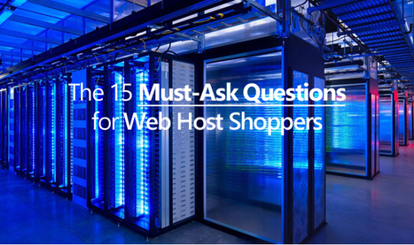 The 15 Must-Ask Questions for Web Host Shoppers | ABCD Blogging | Scoop.it