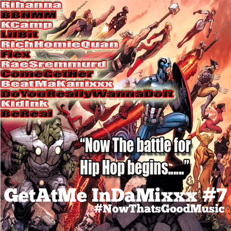 """GetAtMe InDaMixxx #7 ft Rihanna (Bitch Better Have My Money) and more... """"The battle for Hip Hop Begins....."""" 