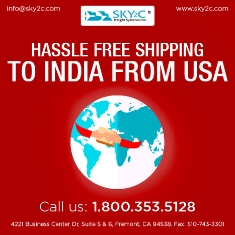 Shipping to India Service from USA with Sky2c Freight Systems   Commercial Cargo Services Fremont   Scoop.it