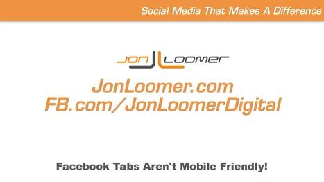 Problem: Facebook Tabs Aren't Mobile Friendly [VLOG] | Facebook Tabs | Scoop.it