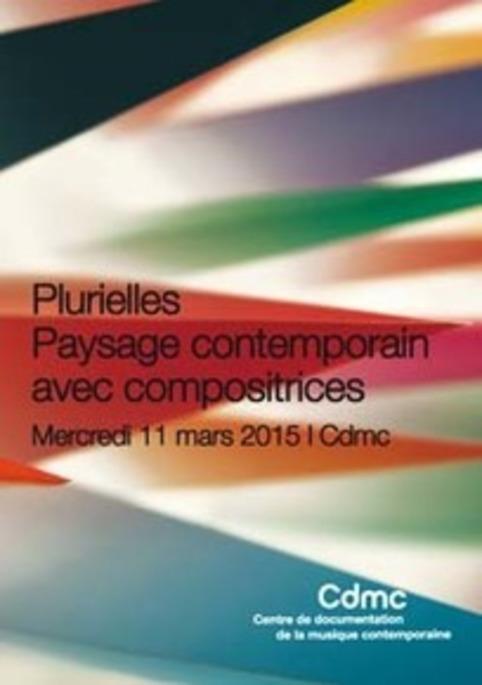 Plurielles. Paysage contemporain avec compositrices | Muzibao | Scoop.it
