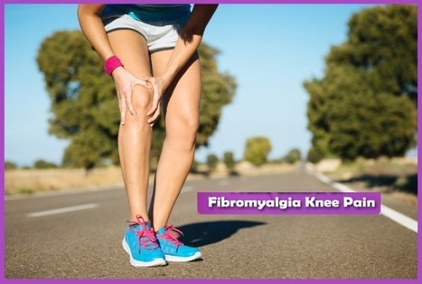 What Are the Common Symptoms of Knee Pain with Fibromyalgia? | Surgical India: Acess the various networks of surgical platforms established in India | Scoop.it