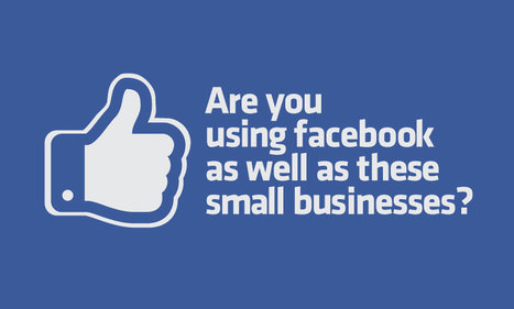Are You Using Facebook As Well As These Small Businesses? [21 Case Studies] | When I Work | Social Media Marketing | Scoop.it