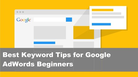 Best Keyword Tips for Google AdWords Beginners | Search Engine Optimization | Scoop.it