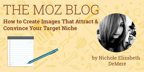 ​How to Create Images That Attract & Convince Your Target Niche | Social Media, SEO, Mobile, Digital Marketing | Scoop.it