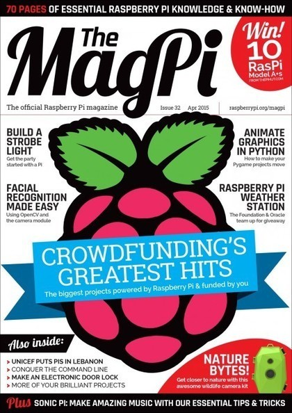 Issue 32 of The MagPi published for Raspberry Pi owners | Raspberry Pi | Scoop.it