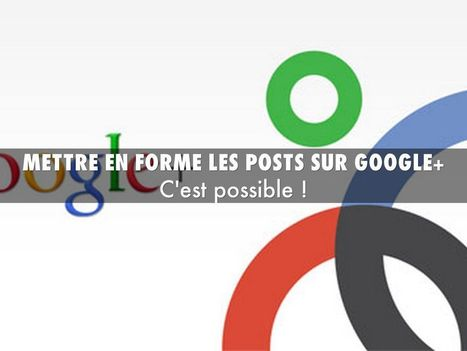 """mettre en forme les posts sur #GooglePlus"" 