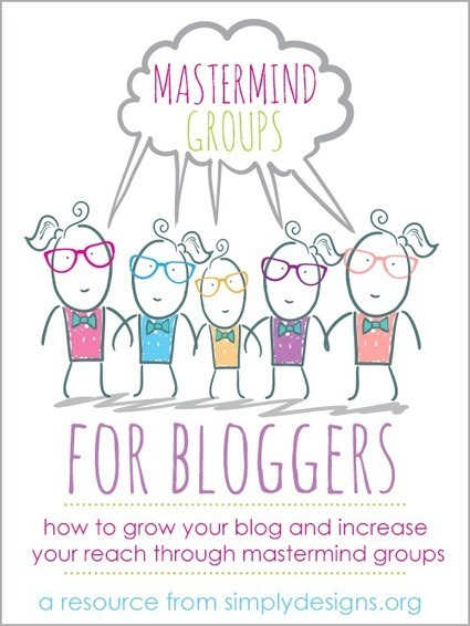 Mastermind Groups for Bloggers: An Introduction - Simply Designs | Best Practices for Mastermind Groups | Scoop.it