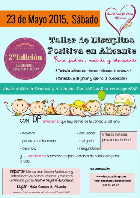 2ª EDICIÓN de INICIACIÓN DESCUBRIENDO DISCIPLINA POSITIVA en ALICANTE. #tuxccoaching | La educación del futuro | Scoop.it
