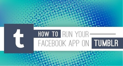 How to Run a Facebook App on Tumblr | Digital-News on Scoop.it today | Scoop.it