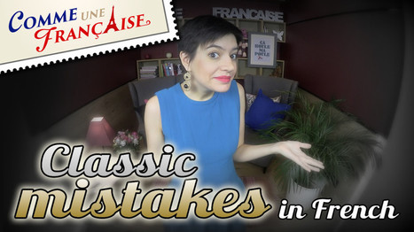 5 very classic mistakes in French - Comme une Française | Français FLE, FOS | Apprentissage, Traduction et Révision | Scoop.it