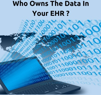 Who Owns The Data In Your EHR ? | EHR and Health IT Consulting | Scoop.it