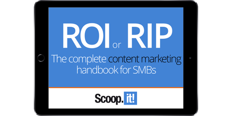 ROI or RIP: the complete Content Marketing handbook for SMBs by @solomogrowth | Estrategias de Social Media Marketing: | Scoop.it