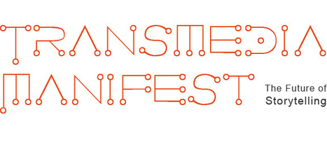 Transmedia Manifest | Transmedia: Storytelling for the Digital Age | Scoop.it | Film Futures | Scoop.it