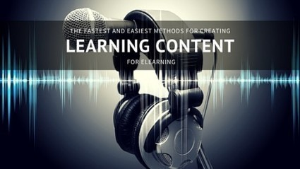 The Easiest and Fastest Method for Creating Learning Content | eLearning Blog | ANALYZING EDUCATIONAL TECHNOLOGY | Scoop.it