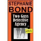 Two Guys Detective Agency by Stephanie Bond | book review » P. A. Wilson | Author news | Scoop.it