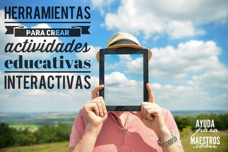 AYUDA PARA MAESTROS: 16 herramientas para crear actividades educativas interactivas | EDUCACIÓN en Puerto TIC | Scoop.it