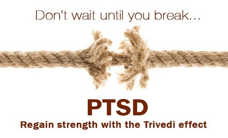 PTSD Symptoms and Treatments | Trivedi Effect | Stress and Depression | Scoop.it