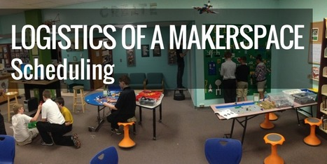 Logistics of a Makerspace: Scheduling - Renovated Learning  @DianaLRendina | Libraries | Scoop.it