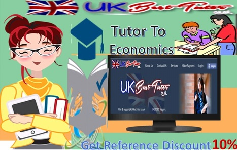 Tutor to Economics by the UK Best Tutor Enhance the Capabilities of the Students | Online Assignment Help | Scoop.it