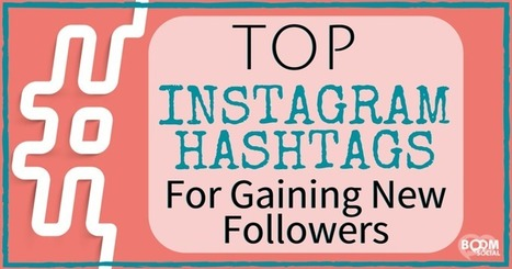 Top Instagram Hashtags for Gaining New Followers | Public Relations & Social Media Insight | Scoop.it