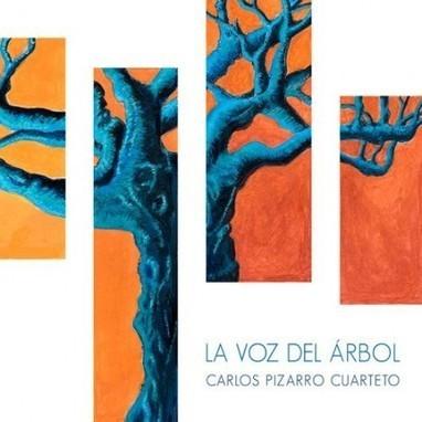 Carlos Pizarro Cuarteto – La voz del árbol (2013)   Actualidad del Jazz en Asturias   Scoop.it