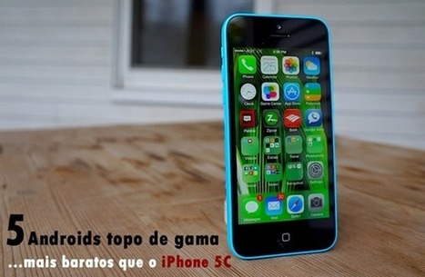 5 Androids topo de gama mais baratos que o iPhone 5C | Interests | Scoop.it