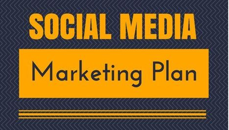 How to Create a Social Media Marketing Plan From Scratch | New media marketing and communications | Scoop.it