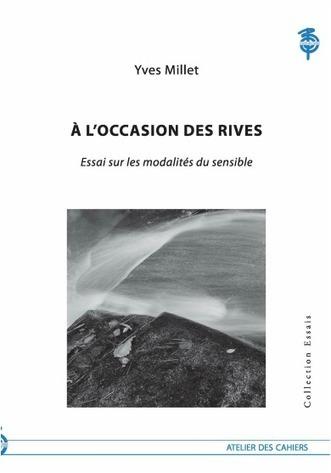 Livre : A l'occasion des rives : essai sur les modalités du sensible   Globalité et morcellement   Scoop.it