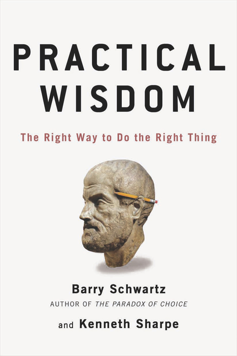 Practical Wisdom: The Right Way to Do the Right Thing | Issues Effecting Transformational Learning | Scoop.it