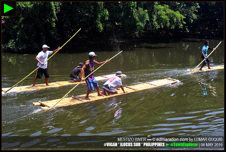 [Vigan] ► Rakit Race: Bamboos and Balance in Mestizo River | #TownExplorer | Exploring Philippine Towns | Scoop.it