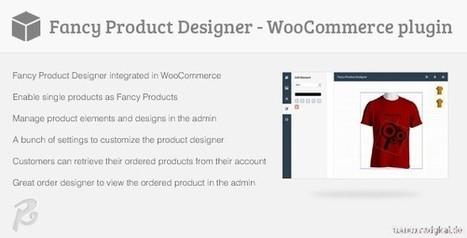 Fancy Product Designer - WooCommerce plugin | Download Free WordPress Theme, WordPress Plugin and Full Scripts. | Fancy Product Designer for Woocommerce | Scoop.it