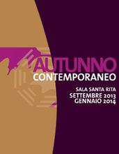 Autunno Contemporaneo - Sala Santa Rita - Dipartimento Cultura - Cultura Roma | PER UN'AGENDA PARLAMENTARE DI GENERE DIVERSO | Scoop.it