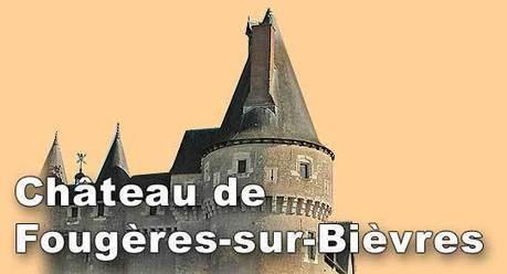 Fougères-sur-Bièvre, château de la vallée de la Loire | chateaux de la Loire | Scoop.it