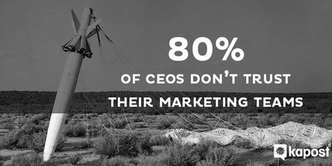 How Marketers Will Earn the CEO's Trust - Kapost Content Marketing Blog | Consumer Empowered Marketing | Scoop.it