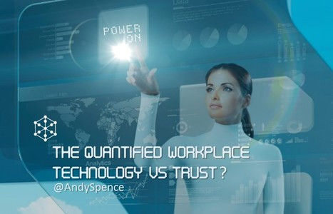 The Quantified Workplace: Technology vs Trust? | HR Transformation | Scoop.it