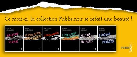 Publie.Noir se refait une beauté ! | Publie.net | Scoop.it