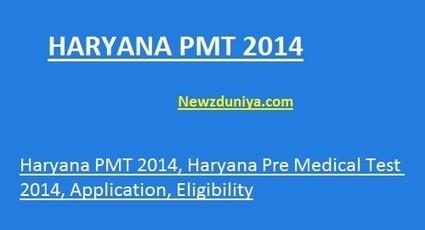 Haryana PMT 2014 - Haryana Pre Medical Test 2014, Latest News - Newz Duniya | Newz Duniya | 24*7 online news | Scoop.it