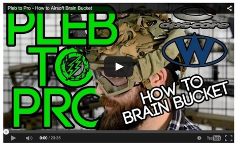 Pleb to Pro - How to Airsoft Brain Bucket - Amped Airsoft on YouTube | Thumpy's 3D House of Airsoft™ @ Scoop.it | Scoop.it