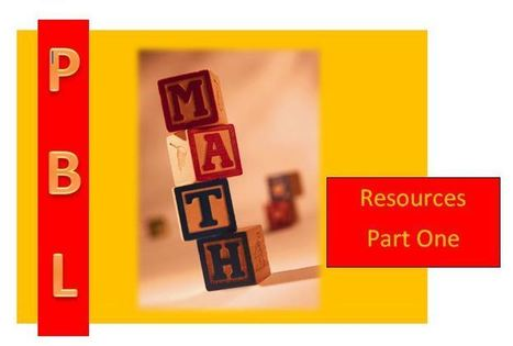 Part 1: Math and Project Based Learning... 22 Amazing Resources | Instructional Technology Tips | Scoop.it