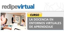 Curso virtual La docencia en entornos virtuales de aprendizaje | Educación Siglo XXI | Scoop.it