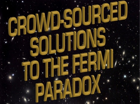 """Crowd-sourced """"Solutions"""" to the Fermi Paradox - Contest Winners! 