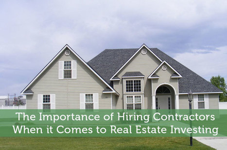 Importance of Hiring Contractors When it Comes to Real Estate Investing - Modest Money | Airline Miles | Scoop.it