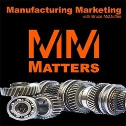 Introduction to Manufacturing Marketing Matters - a podcast | Marketing Strategy | Scoop.it