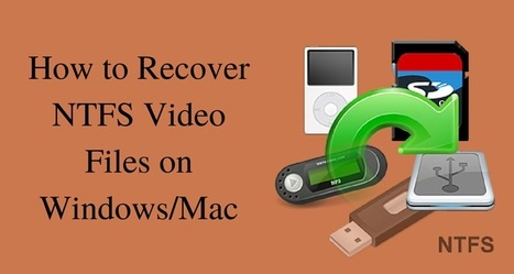 How to Recover NTFS Video Files on Windows/Mac | Rescue Digital Media | Scoop.it