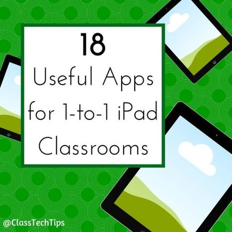 18 Useful Apps for 1-to-1 iPad Classrooms | E-Learning - Lernen mit Elektronischen Medien | Scoop.it